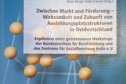 Zwischen Markt und Förderung – Wirksamkeit und Zukunft von Ausbildungsplatzstrukturen in Ostdeutschland